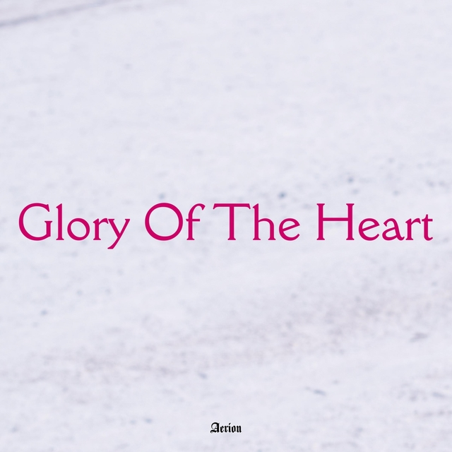 Glory Of The Heart