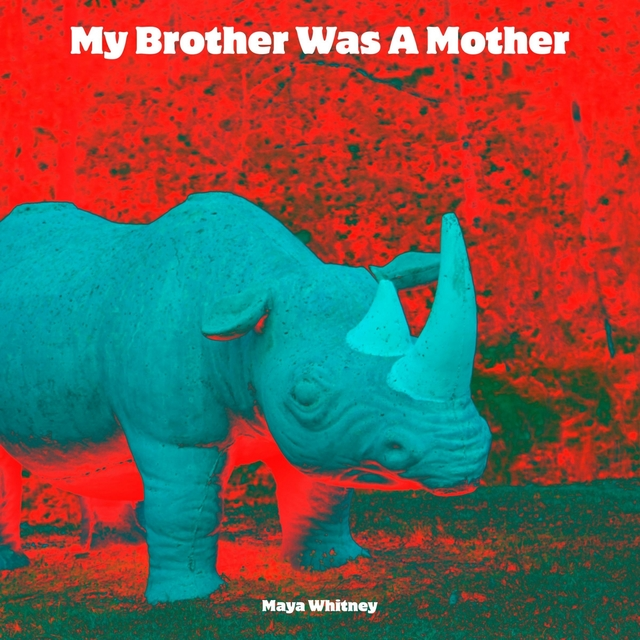 My Brother Was A Mother