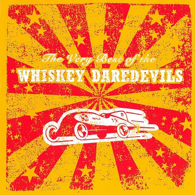 The Very Best of the Whiskey Daredevils
