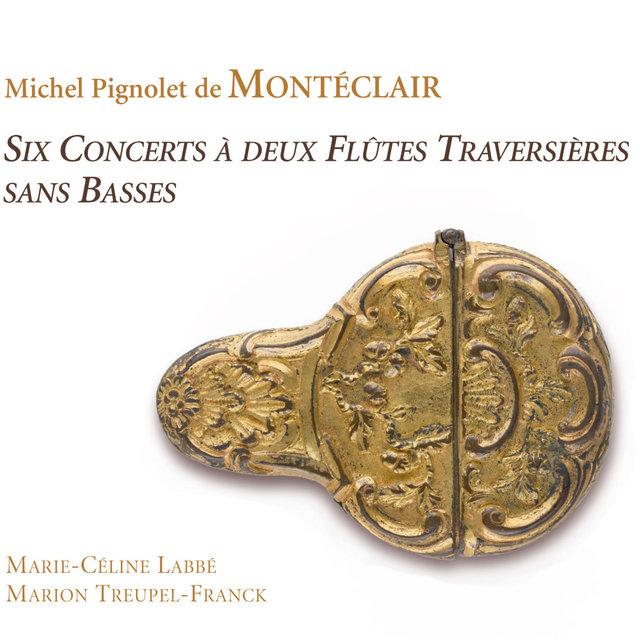 Montéclair: Six concerts à deux flûtes traversières sans basses