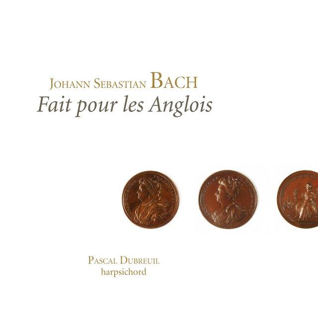 """Bach: """"Fait pour les Anglois"""" (The English Suites)"""