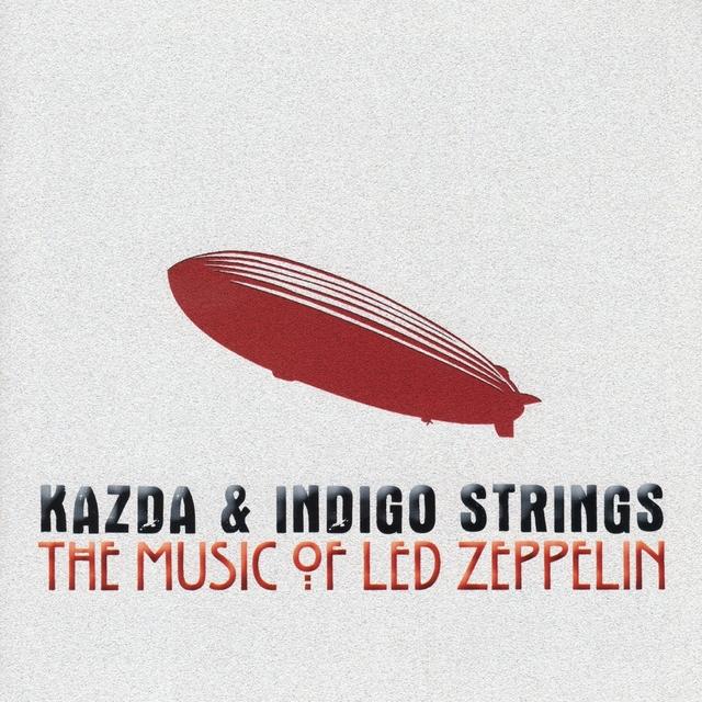 Kazda & Indigo Strings Play the Music of Led Zeppelin