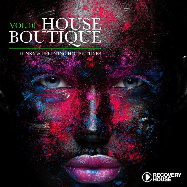 Couverture de House Boutique, Vol. 10 - Funky & Uplifting House Tunes