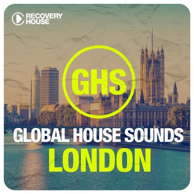 Global House Sounds - London