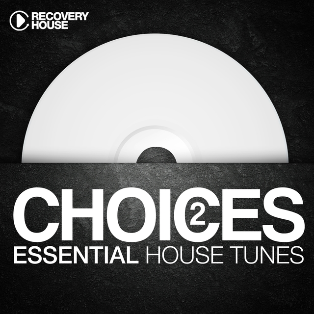 Choices - Essential House Tunes #2
