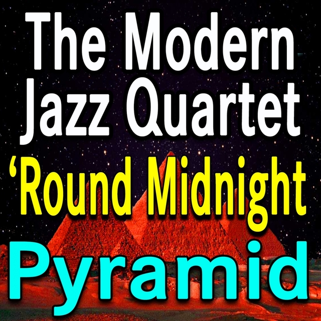 The Modern Jazz Quartet Round Midnight Pyramid