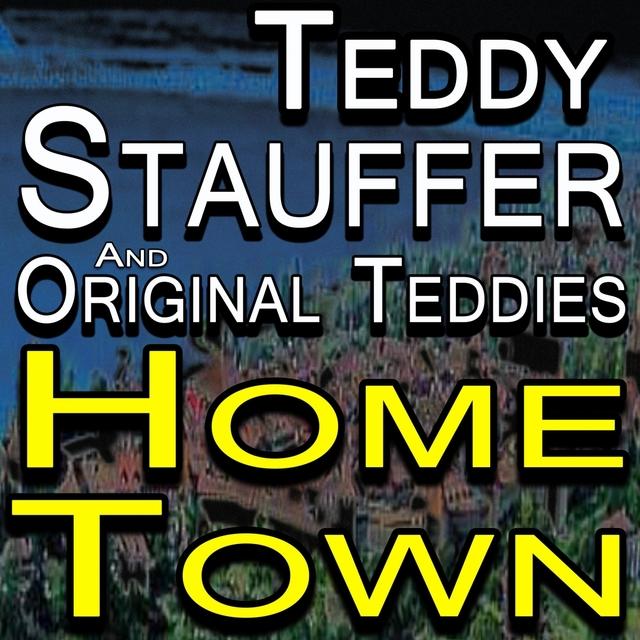Teddy Stauffer And His Original Teddies Home Town