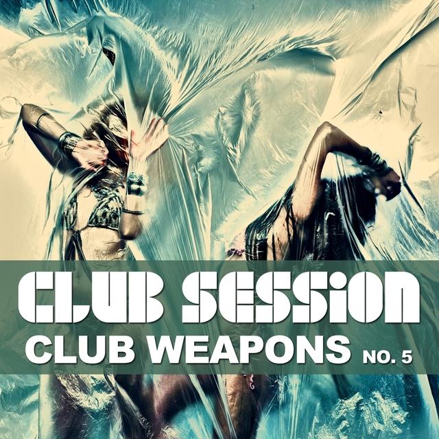 Club Session pres. Club Weapons No. 5