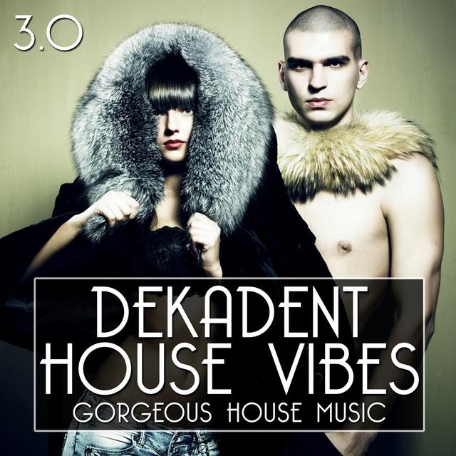 Dekadent House Vibes 3.0