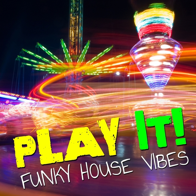 Play It! - Funky House Vibes