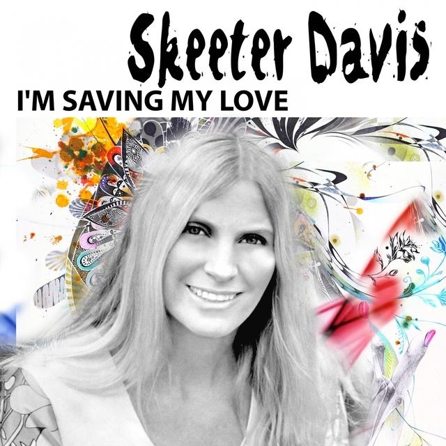 I'M SAVING MY LOVE