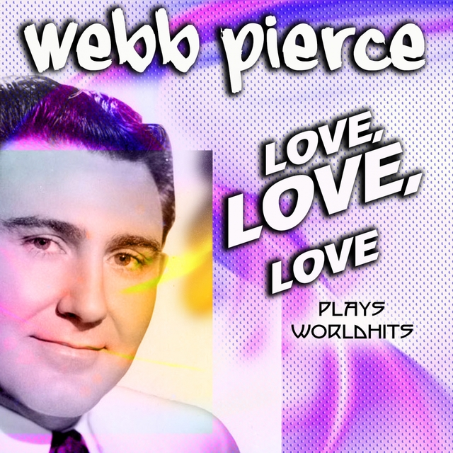 Webb Pierce Love, Love, Love