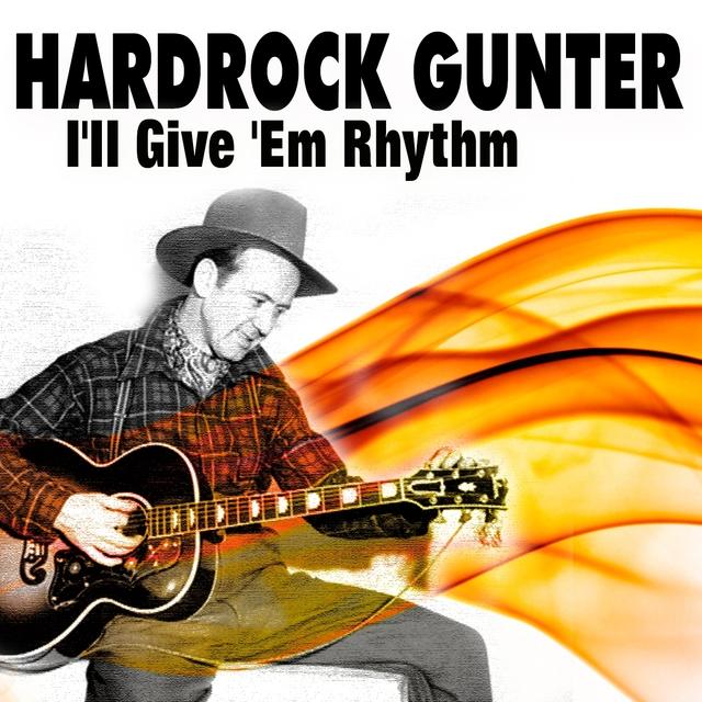 Hardrock Gunter I'll Give 'Em Rhythm