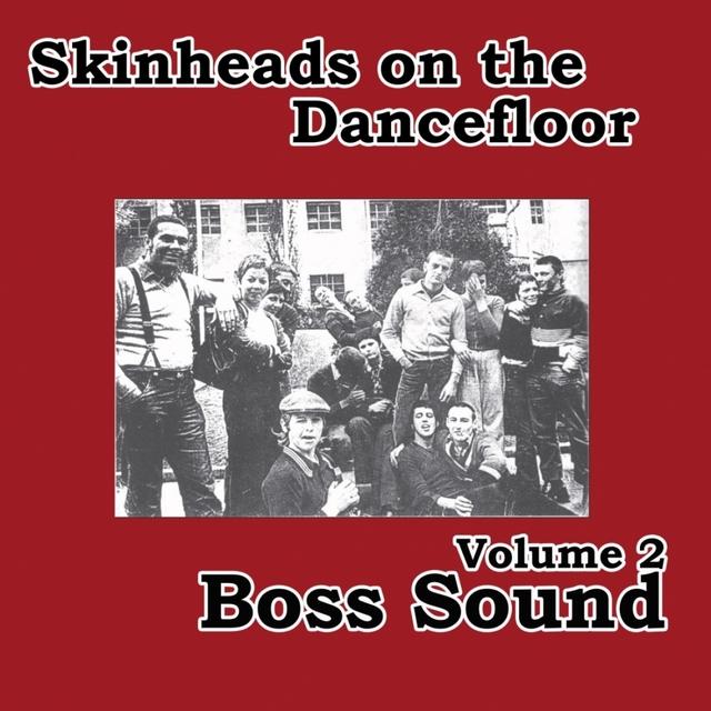 Skinheads on the Dancefloor, Vol. 2 - Boss Sound