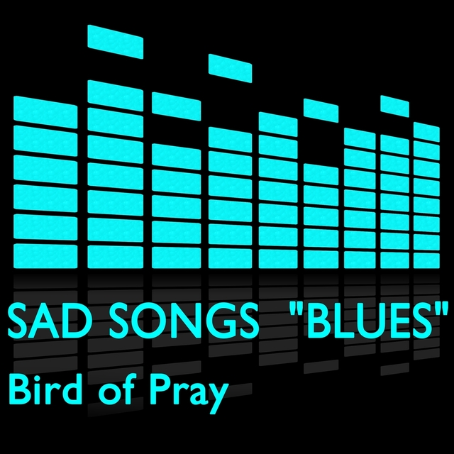 "Sad Songs ""Blues"""