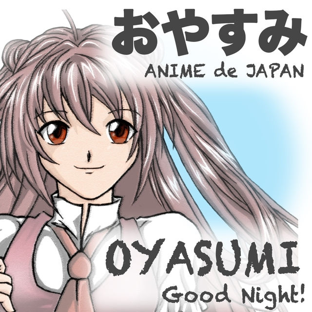 Oyasumi - good night!