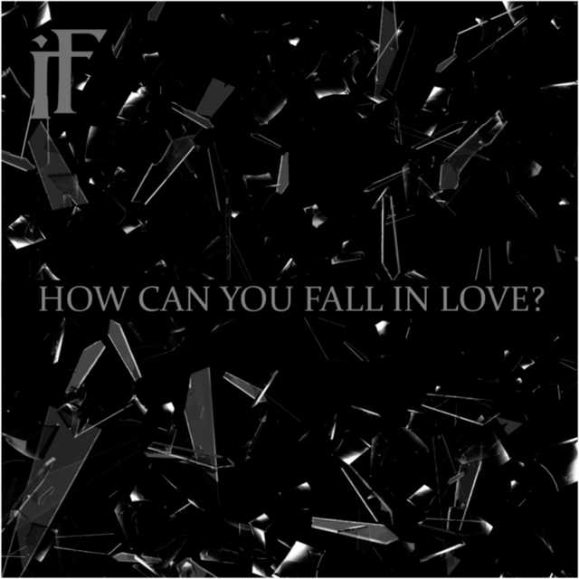 How Can You Fall in Love?