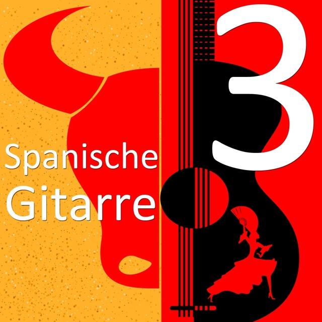 Spanische Gitarre: Die besten Lieder auf der Gitarre, Vol. 3