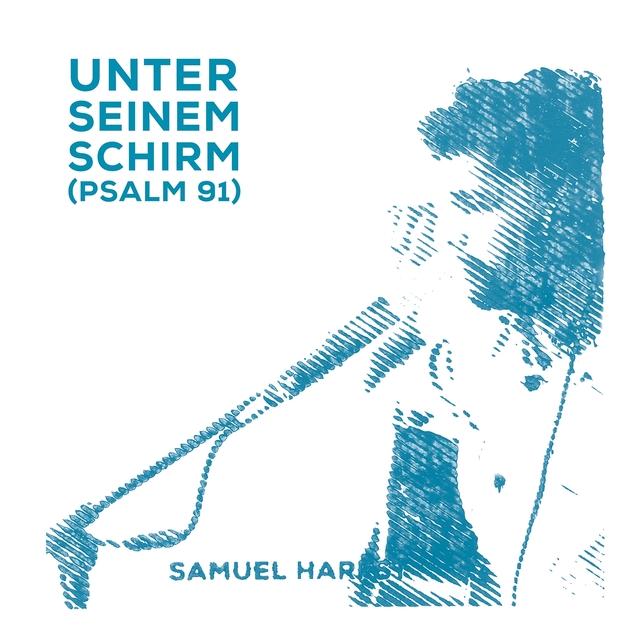 Unter seinem Schirm (Psalm 91)