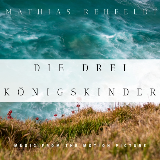 Die drei Königskinder (Original Motion Picture Soundtrack) [Rerecorded Version]