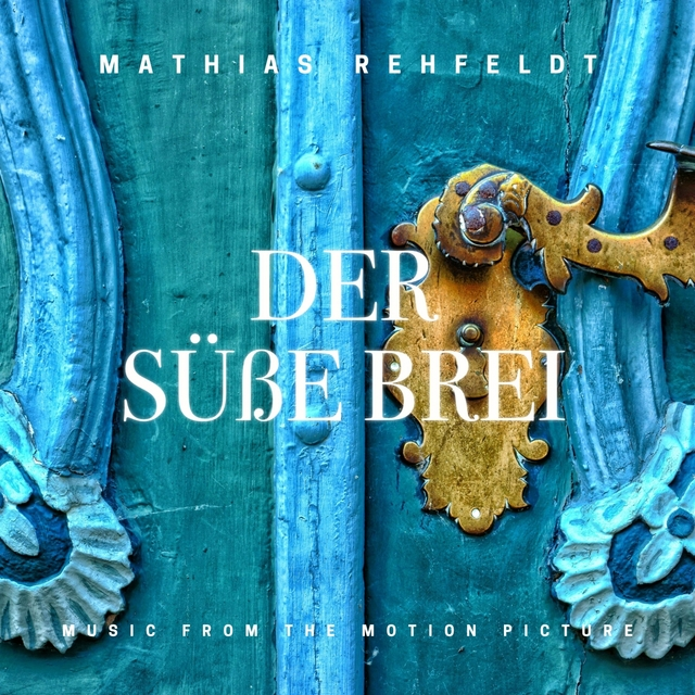 Der süße Brei (Original Motion Picture Soundtrack) [Rerecorded Version]