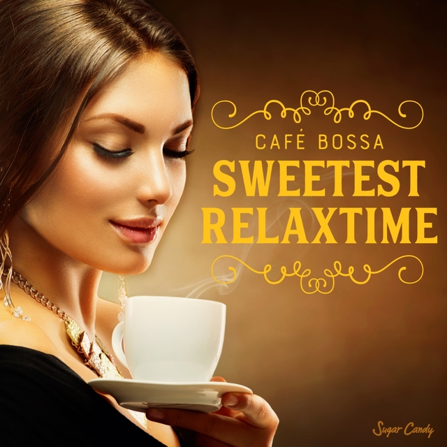 Café Bossa ''sweetest-Relax-Time''