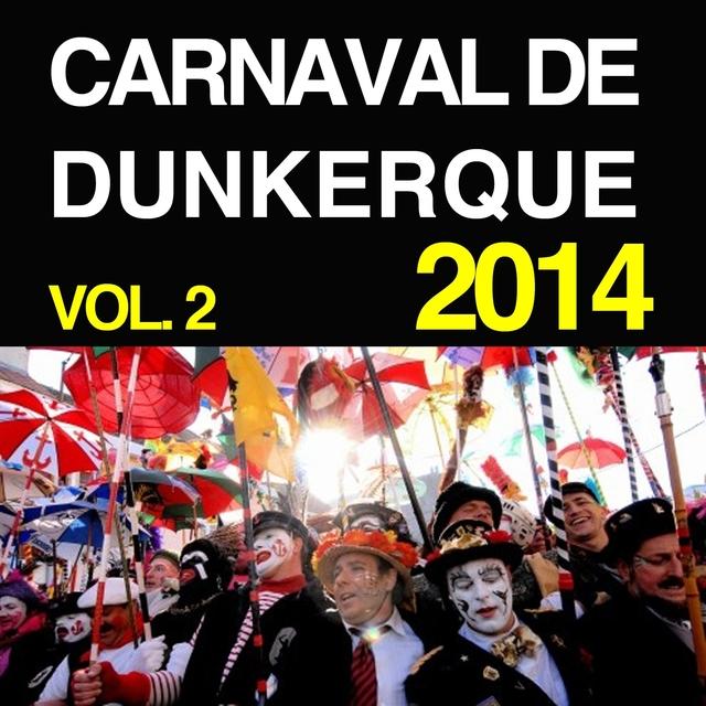 Carnaval de Dunkerque 2014, vol. 2