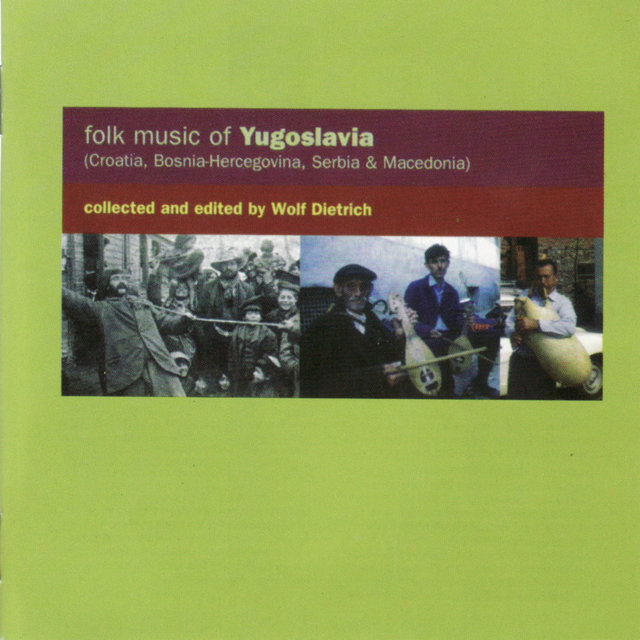 Folk Music of Yugoslavia (Croatia, Bosnia-hercegovina, Serbia & Macedonia)