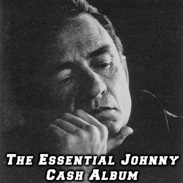 The Essential Johnny Cash Album