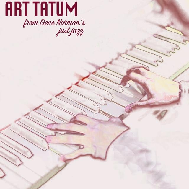 Art Tatum from Gene Norman's Just Jazz / Gene Norman's Just Just Jazz Vol. 3 / Frank Bull and Gene Norman's Blue Jubilee