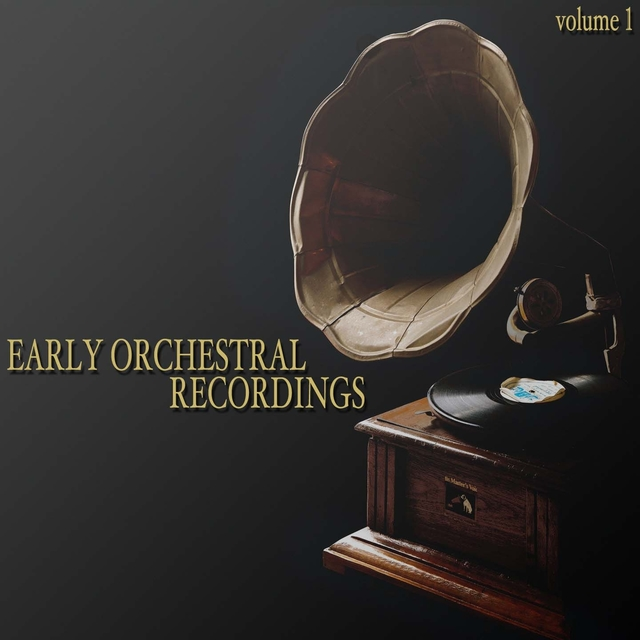 Early Orchestral Recordings (Volume 1)