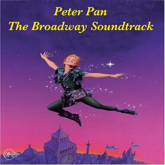 Peter Pan (The Broadway Soundtrack)