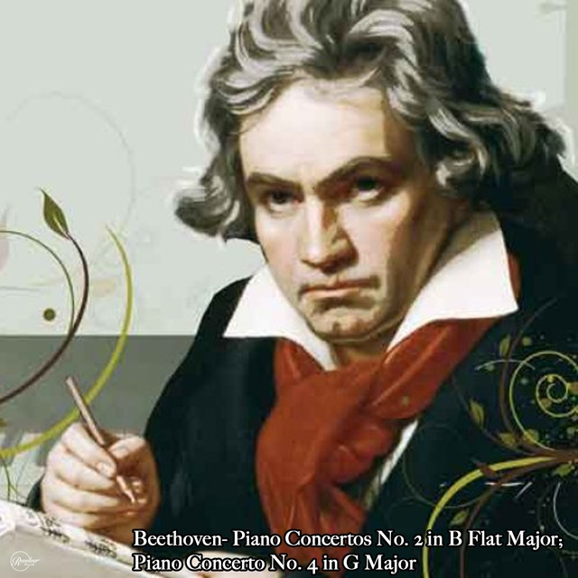 Beethoven- Piano Concertos No. 2 in B Flat Major; Piano Concerto No. 4 in G Major