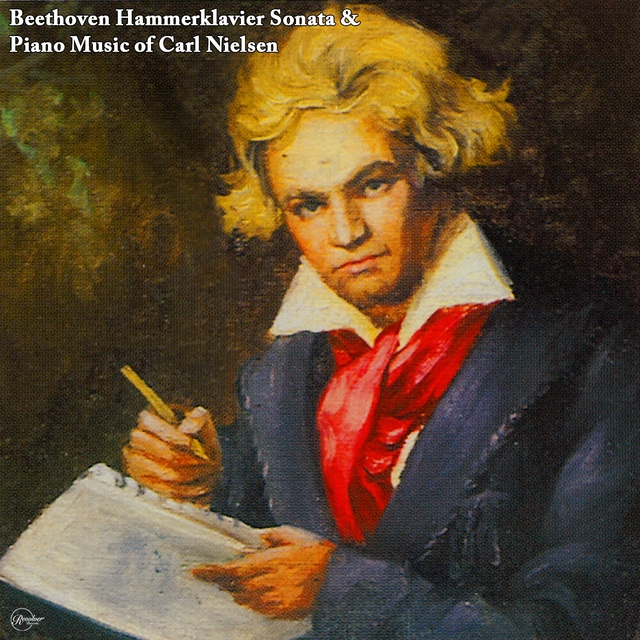 Beethoven Hammerklavier Sonata & Piano Music of Carl Nielsen