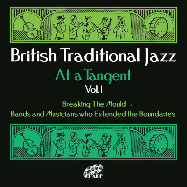 British Traditional Jazz (At a Tangent) , Vol. 1