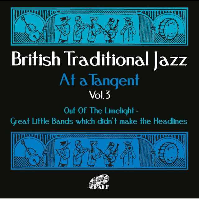 British Traditional Jazz (At a Tangent) , Vol. 3