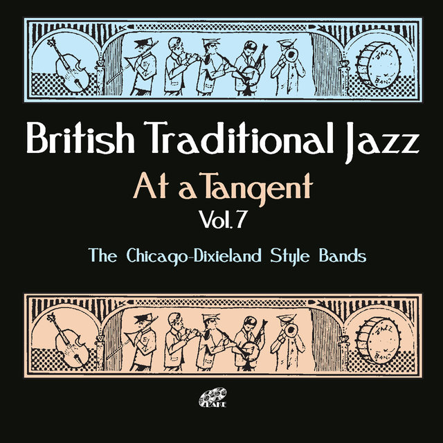 British Trad Jazz, at a Tanger, Vol. 7 - the Chicago-dixieland Style Bands