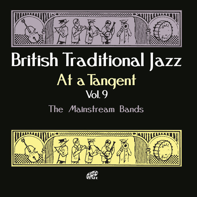 British Traditional Jazz: At a Tangent, Vol. 9 (The Mainstream Bands)