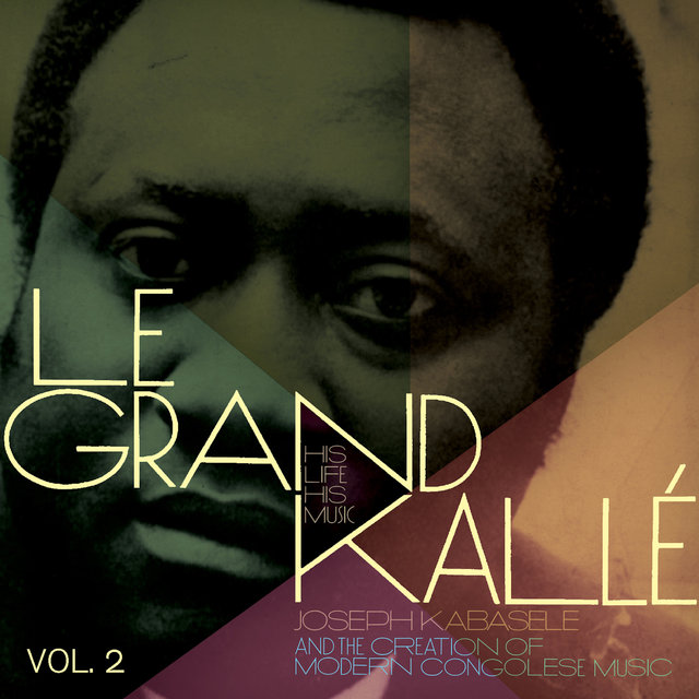 Joseph Kabasele and the Creation of Modern Congolese Music, Vol. 2