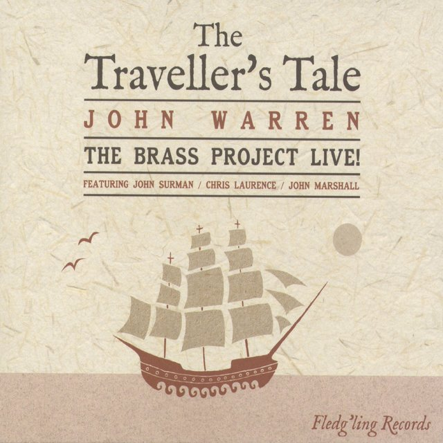 The Traveller's Tale: The Brass Project Live! (feat. John Surman, Chris Laurence & John Marshall)