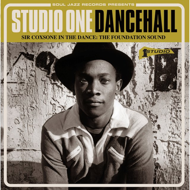 Couverture de Soul Jazz Records Presents Studio One Dancehall: Sir Coxsone in the Dance: The Foundation Sound