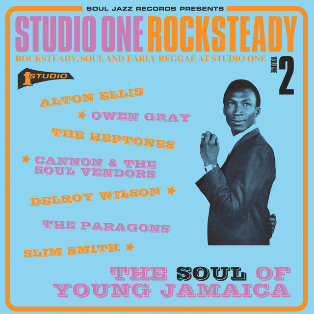 Soul Jazz Records Presents Studio One Rocksteady 2: The Soul of Young Jamaica: Rocksteady, Soul and Early Reggae at Studio One