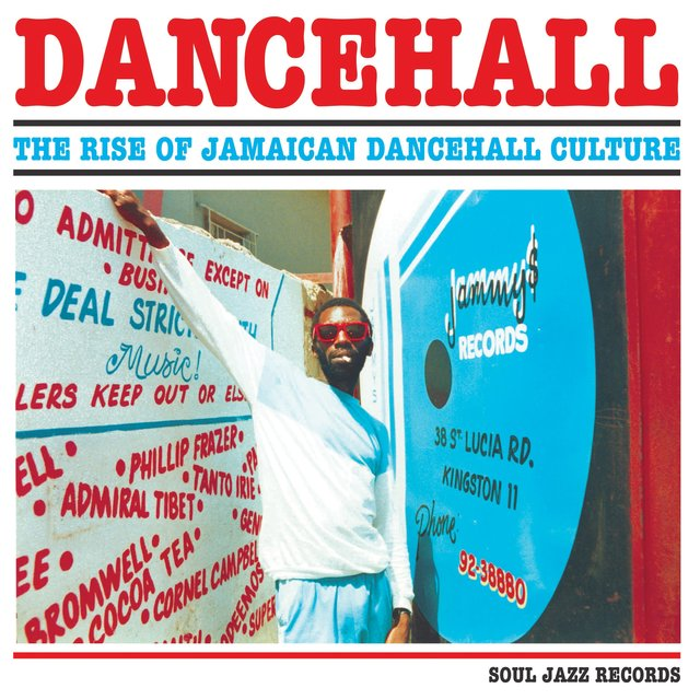 Couverture de Soul Jazz Records Presents Dancehall: The Rise of Jamaican Dancehall Culture