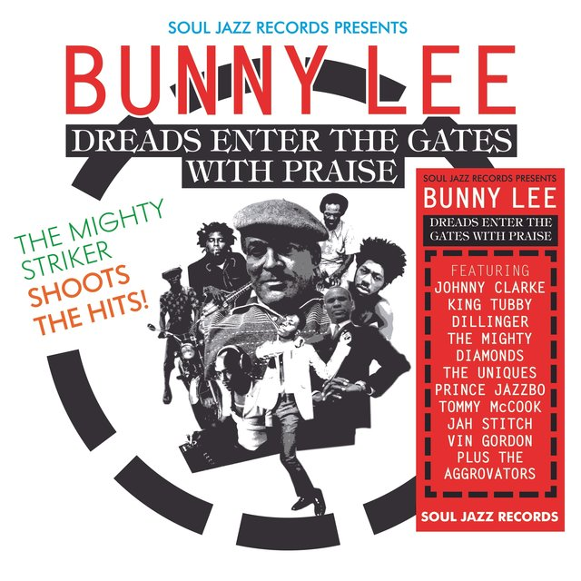 Couverture de Soul Jazz Records presents Bunny Lee: Dreads Enter the Gates with Praise – The Mighty Striker Shoots the Hits!