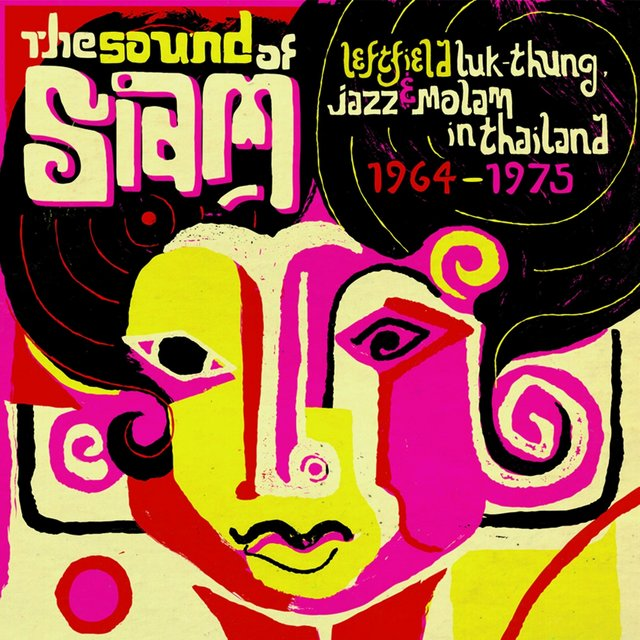 Sound of Siam, Vol. 1 - Leftfield Luk Thung, Jazz & Molam in Thailand 1964-1975