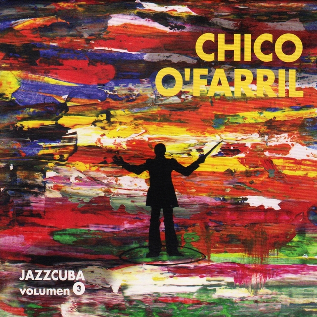 JazzCuba, Vol. 3: Chico O'Farril