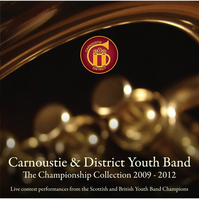 Carnoustie and District Youth Brass Band: The Championship Years 2009-2012