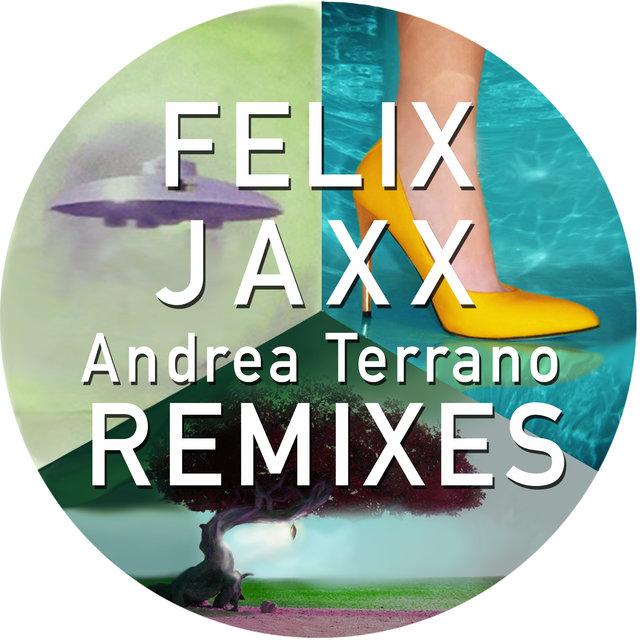 Felix Jaxx Remixes Andrea Terrano