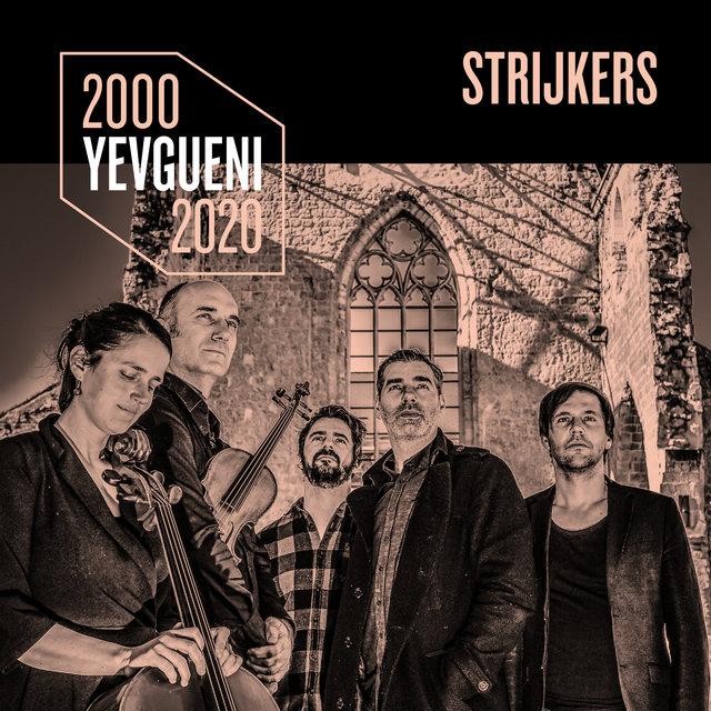 2000-2020: STRIJKERS