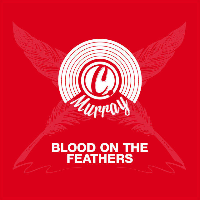 Blood On The Feathers